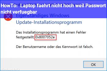 HowTo Laptop fährt nicht hoch, weil Passwort nicht verfügbar