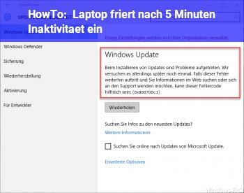 HowTo Laptop friert nach 5 Minuten Inaktivität ein