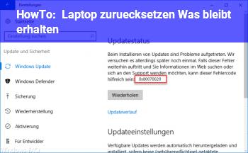 HowTo Laptop zurücksetzen. Was bleibt erhalten?