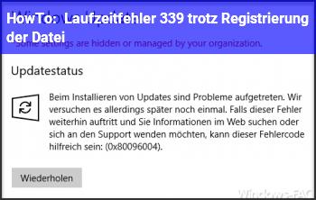 HowTo Laufzeitfehler 339 trotz Registrierung der Datei