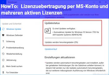 HowTo Lizenzübertragung per MS-Konto und mehreren aktiven Lizenzen?