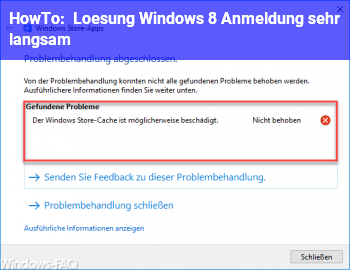 HowTo Lösung: Windows 8 Anmeldung sehr langsam