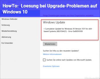 HowTo Lösung bei Upgrade-Problemen auf Windows 10