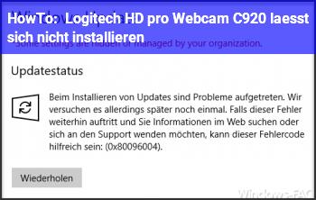HowTo Logitech HD pro Webcam C920 läßt sich nicht installieren