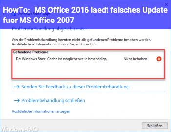 HowTo MS Office 2016 lädt falsches Update für MS Office 2007