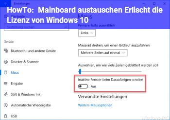 HowTo Mainboard austauschen. Erlischt die Lizenz von Windows 10?