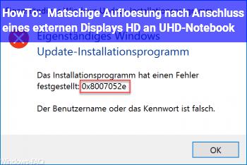 HowTo Matschige Auflösung nach Anschluss eines externen Displays (HD an UHD-Notebook)