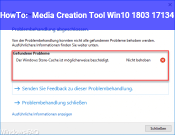 HowTo Media Creation Tool Win10 1803 / 17134