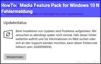 HowTo Media Feature Pack for Windows 10 N Fehlermeldung