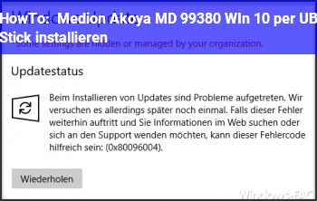 HowTo Medion Akoya MD 99380 WIn 10 per UB Stick installieren?