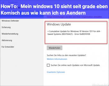 HowTo Mein windows 10 sieht seit grade eben Komisch aus wie kann ich es Ändern?