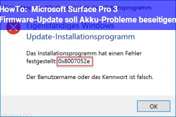 HowTo Microsoft Surface Pro 3: Firmware-Update soll Akku-Probleme beseitigen