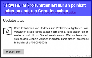 HowTo Mikro funktioniert nur an pc nicht aber an anderen Geräten schon!