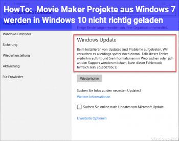 HowTo Movie Maker Projekte aus Windows 7 werden in Windows 10 nicht richtig geladen