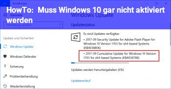HowTo Muss Windows 10 gar nicht aktiviert werden?