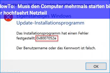 HowTo Muss den Computer mehrmals starten bis er hochfährt (Netzteil)
