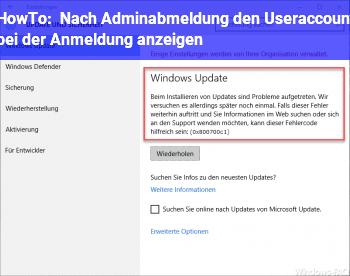 HowTo Nach Adminabmeldung den Useraccount bei der Anmeldung anzeigen
