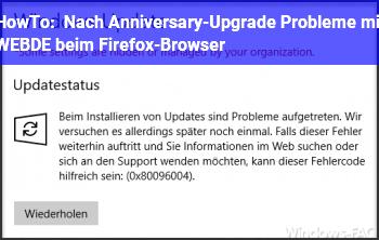 HowTo Nach Anniversary-Upgrade Probleme mit WEB.DE beim Firefox-Browser
