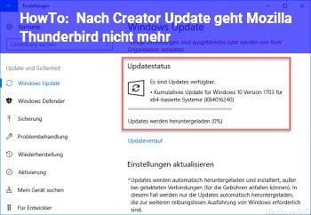 HowTo Nach Creator Update geht Mozilla Thunderbird nicht mehr.