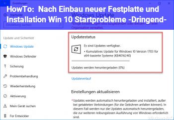 HowTo Nach Einbau neuer Festplatte und Installation Win 10 Startprobleme -Dringend-