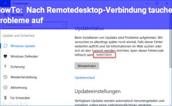 HowTo Nach Remotedesktop-Verbindung tauchen Probleme auf