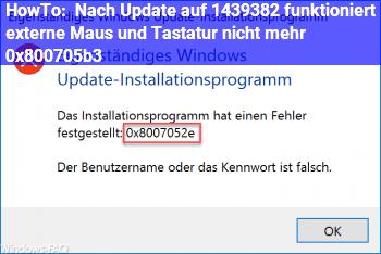 HowTo Nach Update auf 14393.82 funktioniert externe Maus und Tastatur nicht mehr 0x800705b3