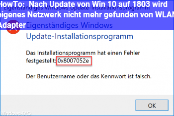HowTo Nach Update von Win 10 auf 1803 wird eigenes Netzwerk nicht mehr gefunden von WLAN Adapter