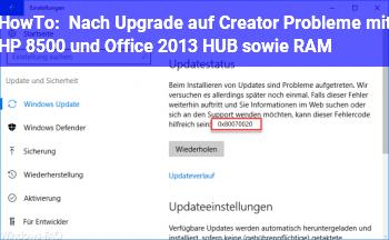 HowTo Nach Upgrade auf Creator Probleme mit HP 8500 und Office 2013 HUB, sowie RAM