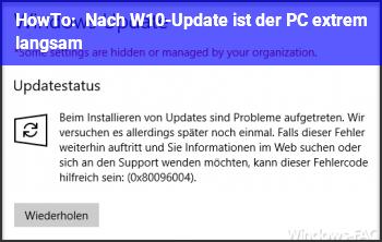 HowTo Nach W10-Update ist der PC extrem langsam