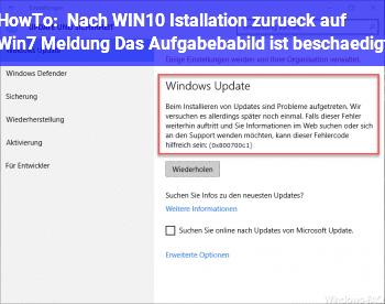 HowTo Nach WIN10 Istallation zurück auf Win7, Meldung: Das Aufgabebabild ist beschädigt ..