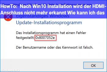 HowTo Nach Win10 Installation wird der HDMI- Anschluss nicht mehr erkannt. Wie kann ich das