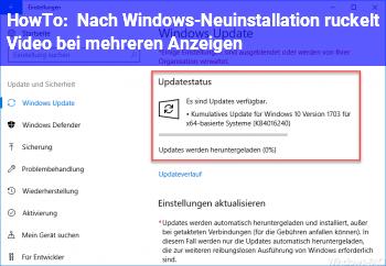 HowTo Nach Windows-Neuinstallation ruckelt Video bei mehreren Anzeigen