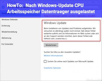 HowTo Nach Windows-Update CPU, Arbeitsspeicher, Datenträger ausgelastet