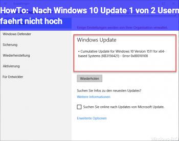 HowTo Nach Windows 10 Update: 1 von 2 Usern fährt nicht hoch