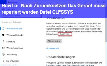 HowTo Nach Zurücksetzen: Das Gerät muss repariert werden. Datei: CLFS.SYS