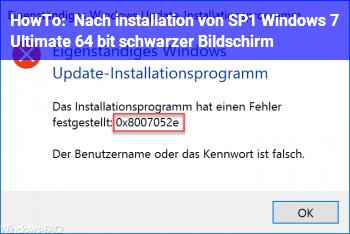 HowTo Nach installation von SP1 (Windows 7 Ultimate 64 bit) schwarzer Bildschirm