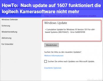 HowTo Nach update auf 1607 funktioniert die logitech Kamerasoftware nicht mehr