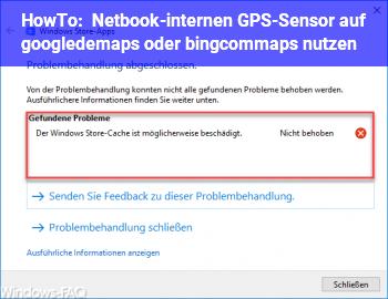 HowTo Netbook-internen GPS-Sensor auf google.de/maps oder bing.com/maps nutzen