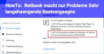 HowTo Netbook macht nur Probleme! Sehr lange/hängende Bootvorgägne
