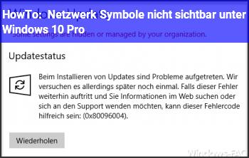 HowTo Netzwerk Symbole nicht sichtbar unter Windows 10 Pro