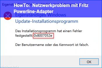 HowTo Netzwerkproblem mit Fritz Powerline-Adapter