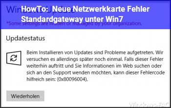 HowTo Neue Netzwerkkarte ? Fehler Standardgateway unter Win7