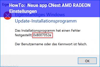 HowTo Neue app CNext (AMD RADEON Einstellungen)