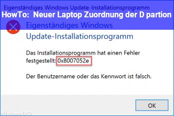 HowTo Neuer Laptop Zuordnung der D: partion