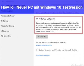 HowTo Neuer PC mit Windows 10 Testversion