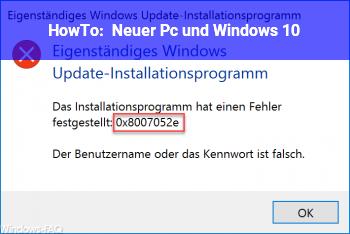 HowTo Neuer Pc und Windows 10
