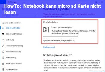 HowTo Notebook kann micro sd Karte nicht lesen