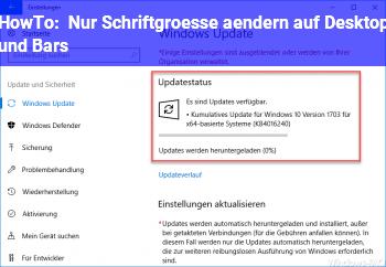 HowTo Nur Schriftgrösse ändern auf Desktop und Bars