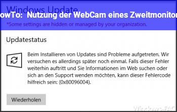 HowTo Nutzung der WebCam eines Zweitmonitors