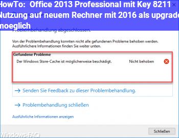 HowTo Office 2013 Professional mit Key – Nutzung auf neuem Rechner mit 2016 als upgrade möglich?